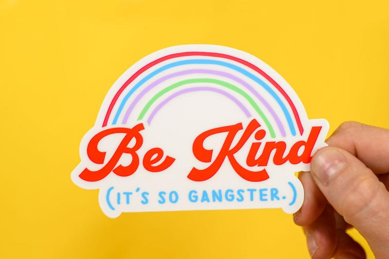 """Be Kind. It's So Gangster"" - Sticker"