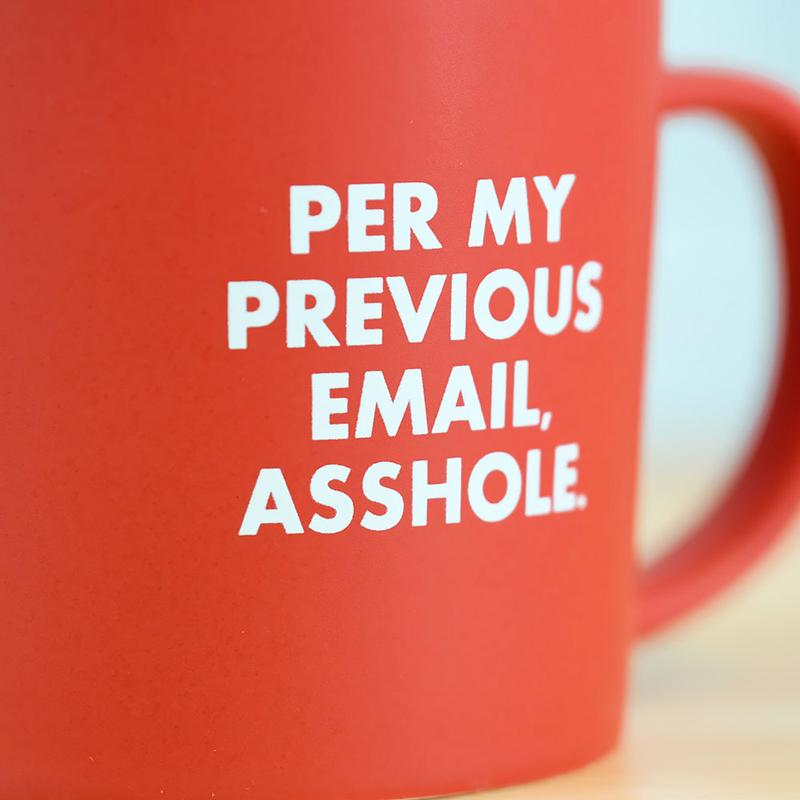 Per My Previous Email A$$Hole- Coffee Mug