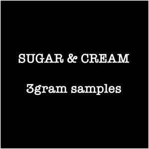 Sugar & Cream 3gram Samples