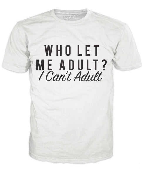 Who Let Me Adult T-Shirt - SEND IT and Do It for State!
