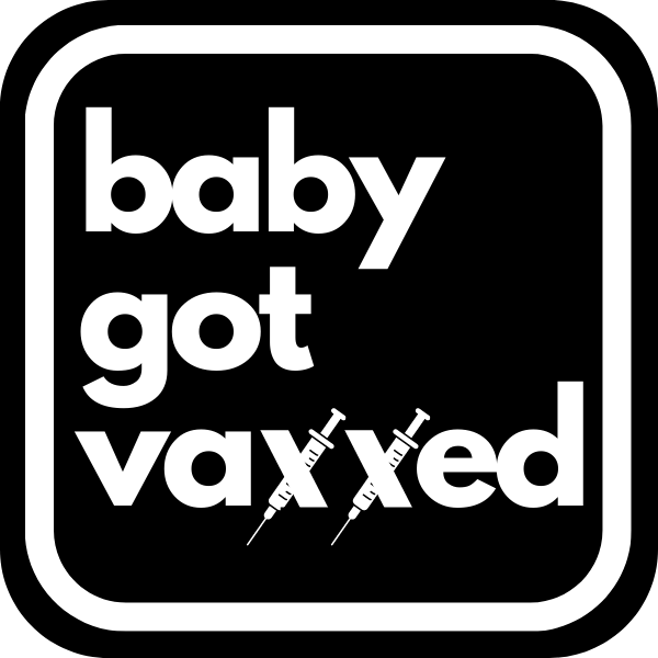 BABY GOT VAXXED STICKER