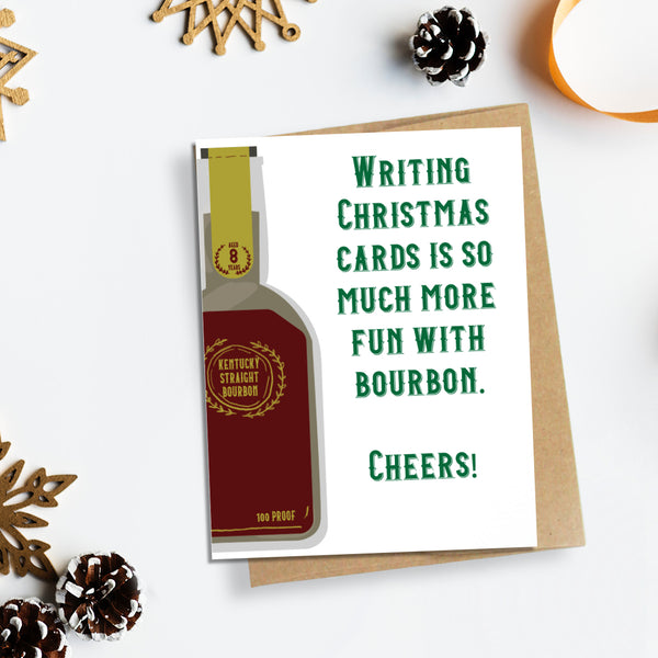 WRITING CHRISTMAS CARDS IS SO MUCH MORE FUN WITH BOURBON