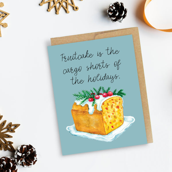 FRUITCAKE IS THE CARGO SHORTS OF THE HOLIDAYS