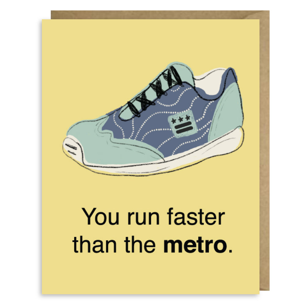 YOU RUN FASTER THAN METRO