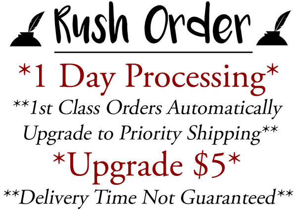 RUSH ORDER 1 Business Day PROCESSING (Add to cart with your order)