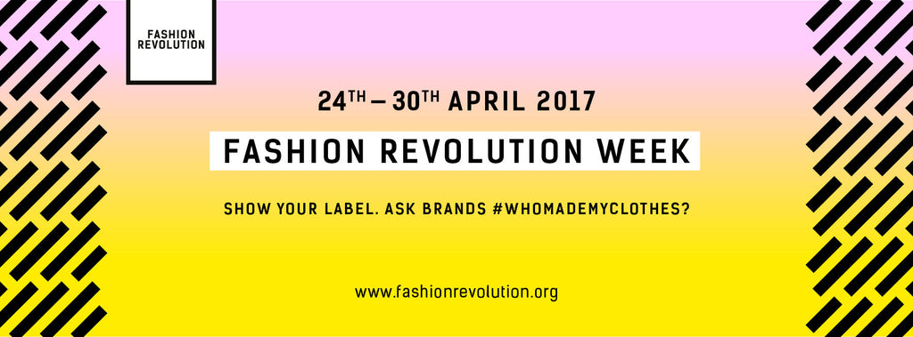 Fashion Revolution Week Apr 24-30 - Who Made My Clothes?