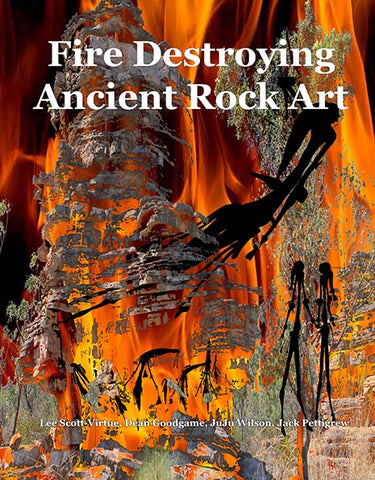 Fire destroying Ancient Rock Art (PDF only)