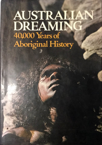 Australian Dreaming.  40,000 Years of Aboriginal History.Compiled and edited by Jennifer Isaacs.