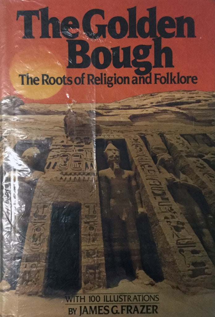 The Golden Bough. The Roots of Religion and Folklore.  By James G Frazer.