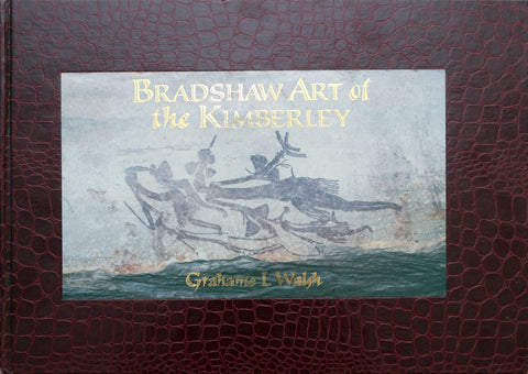 Bradshaw Art of the Kimberley by Grahame L. Walsh