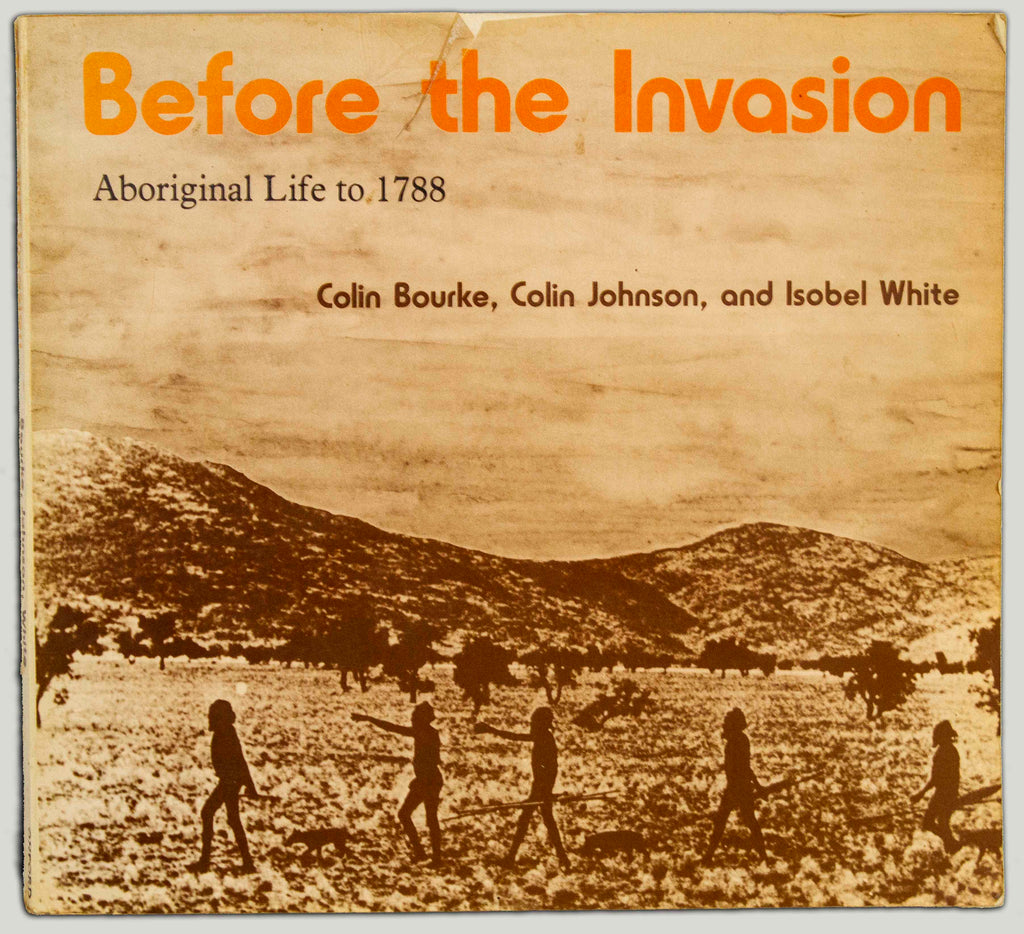 Before the Invasion. Aboriginal Life to 1788