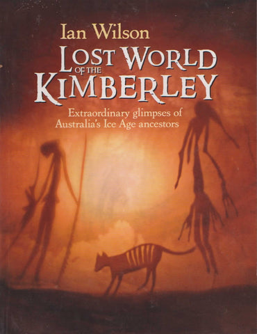 The Lost World of the Kimberley. Hard Copy