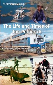 The Life and Times of Ian Petherick.  By Norma Wainwright @ Lee Scott-Virtue.