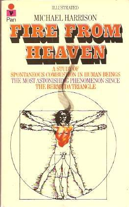 Fire from Heaven: A Study of Spontaneous Combustion in Human Beings by Harrison  Michael
