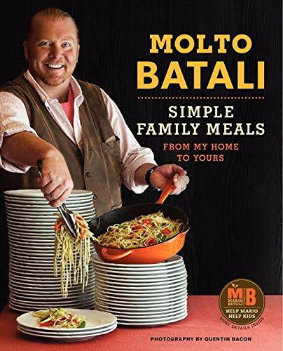 Molto Batali: Simple Family Meals from My Home to Yours by Mario Batali