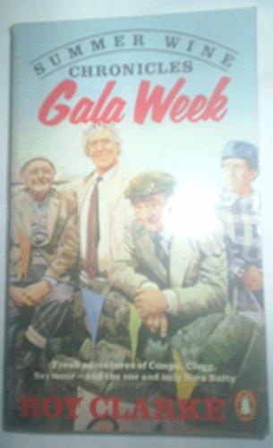 Summer Wine Chronicles - Gala Week by Roy Clarke