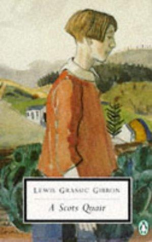 A SCOTS QUAIR: Sunset Song; Cloud Howe & Grey Granite by Gibbon  Lewis Grassic