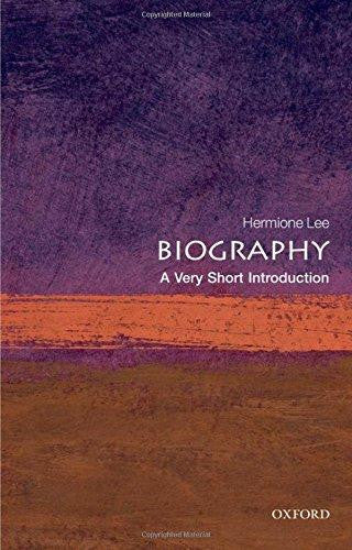 Biography: A Very Short Introduction by Hermione Lee