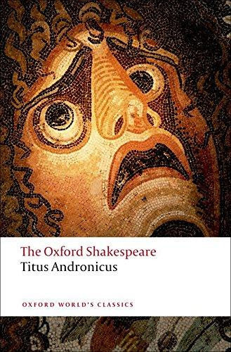 Oxford Worlds Classics: Titus Andronicus by William Shakespeare
