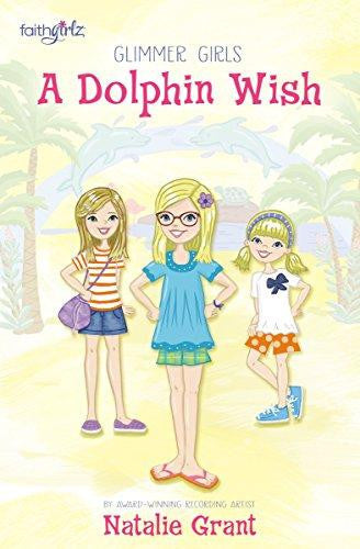 A Dolphin Wish (Faithgirlz / Glimmer Girls) by Natalie Grant