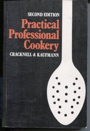 Practical Professional Cookery by H.L. & R.J. Kaufmann Cracknell