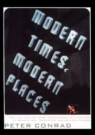 Modern Times, Modern Places by Peter Conrad