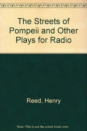 The streets of Pompeii and other plays for radio by Henry Reed