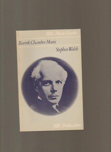 Bartok Chamber Music (Music Guides) by Stephen Walsh