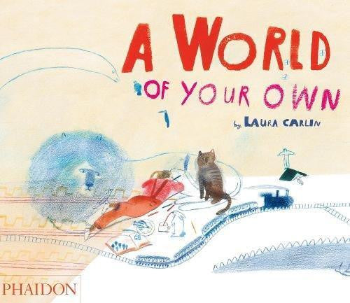 World of Your Own by Laura Carlin