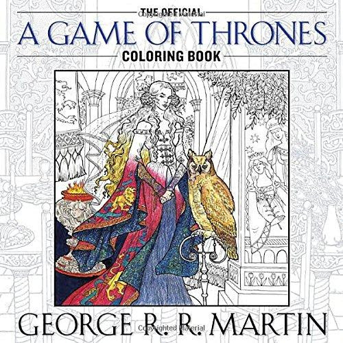 The Official A Game Of Thrones Coloring Book An Adult By George R Martin