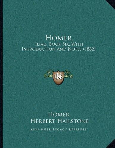 Homer: Iliad, Book Six, with Introduction and Notes (1882) by Homer