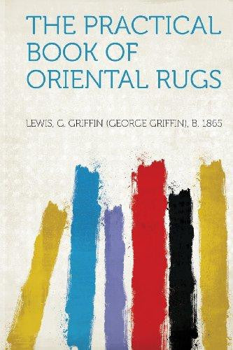 The Practical Book of Oriental Rugs (Paperback) by