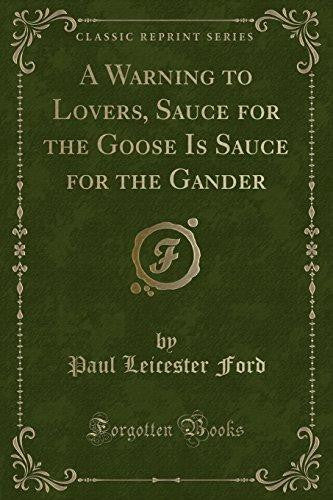 A Warning to Lovers, Sauce for the Goose Is Sauce for the Gander by Paul Leicester Ford