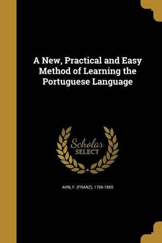 A New, Practical and Easy Method of Learning the Portuguese Language by