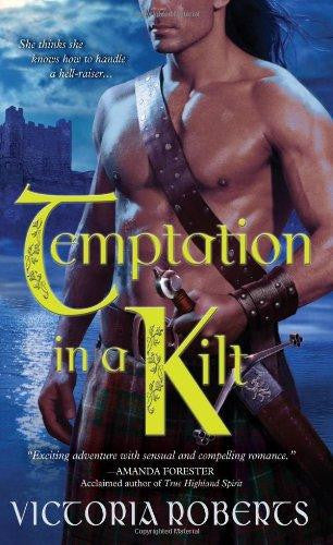 Temptation in a Kilt (Bad Boys of the Highlands, Book 1) by Victoria Roberts