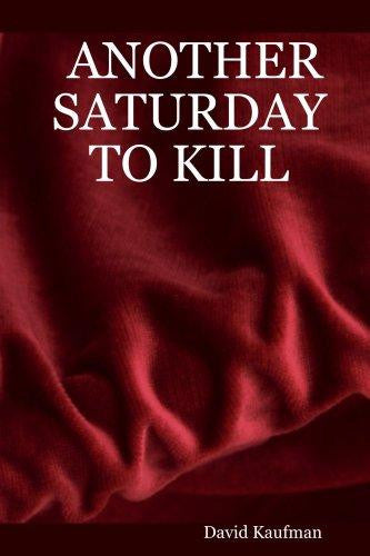 Another saturday to Kill by David Kaufman