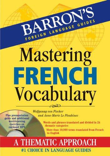 Mastering Vocabulary: Mastering French Vocabulary by Wolfgang Fischer; Anne-Marie Le Plouhinec