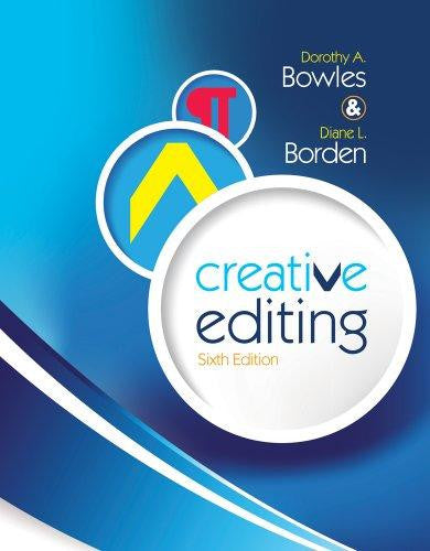 Creative Editing by Dorothy A. Bowles; Diane L. Borden