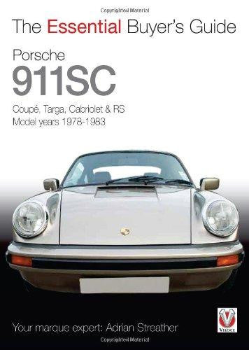 Porsche 911 SC Coupe Targa Cabriolet & RS Model Years 1978 1983 by Adrian Streather