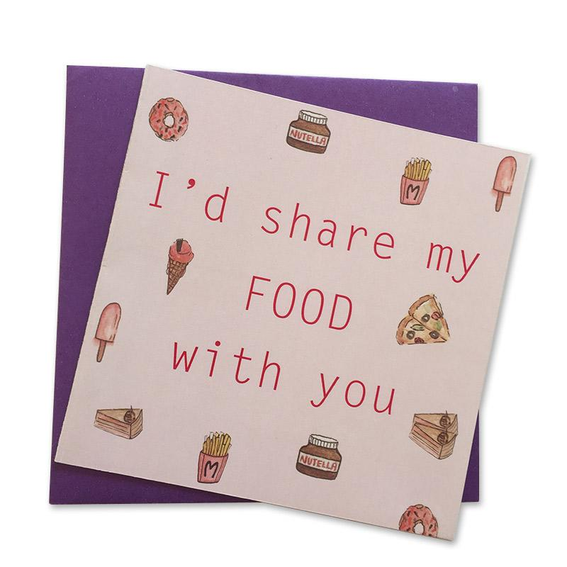 I'd share my food with you