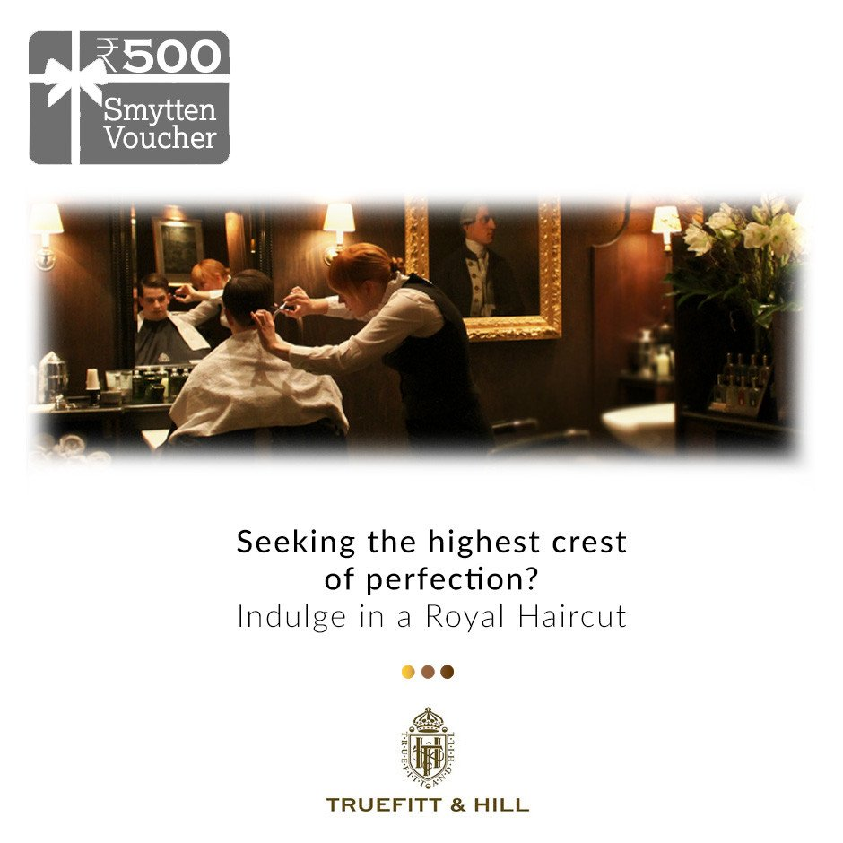 Royal Haircut on Smytten | Salons | Truefitt & Hill