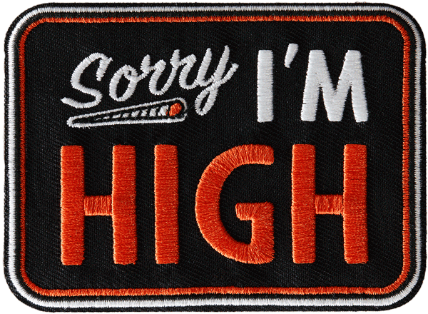 Sorry I'm High Patch Patch Data Crew | DataCrew