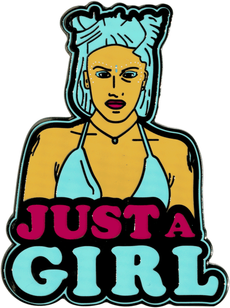 Just A Girl Pin