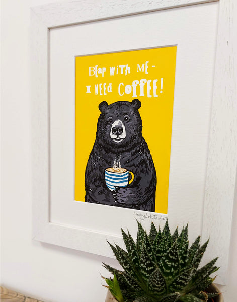 Bear with Me Print