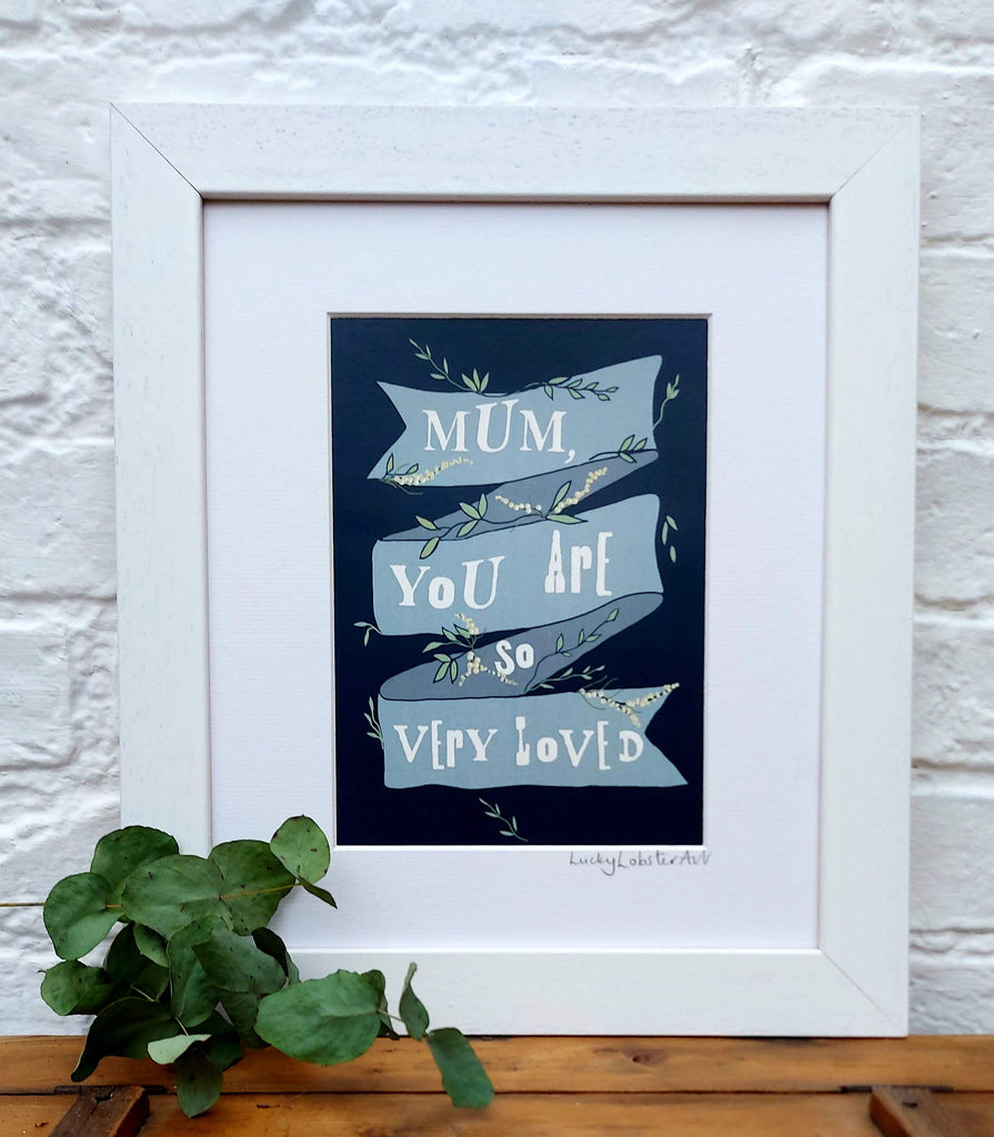 Mum Loved Print