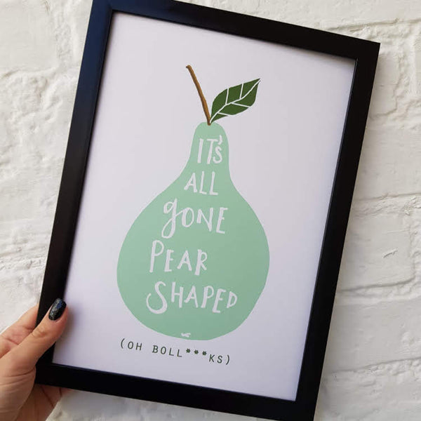 British Phrase- It's all gone pear shaped print