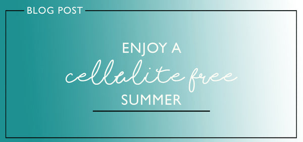 Experience a cellulite FREE summer!