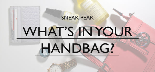 Exclusive Look | What's in Your Handbag?