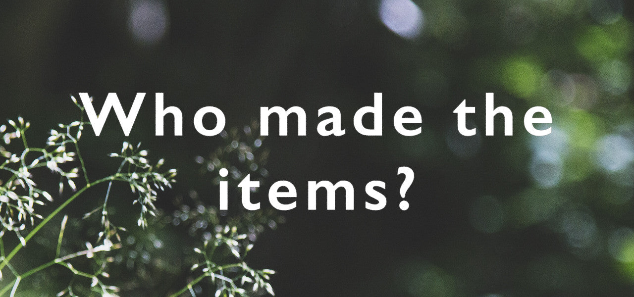 Who made the items