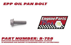 EPP OIL PAN BOLT KIT PART NUMBER: OPB-758 REPLACES GM PERFORMANCE PART NUMBER: 11515758